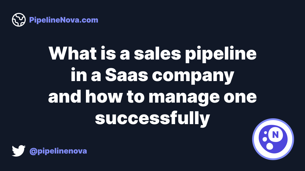 What is a sales pipeline in a Saas company and how to manage one successfully